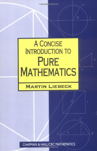 A Concise Introduction to Pure Mathematics: Martin Liebeck, M