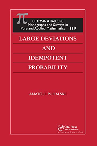 Large Deviations and Idempotent Probability (Pure and Applied mathematics 119): Puhalskii, Anatolii...