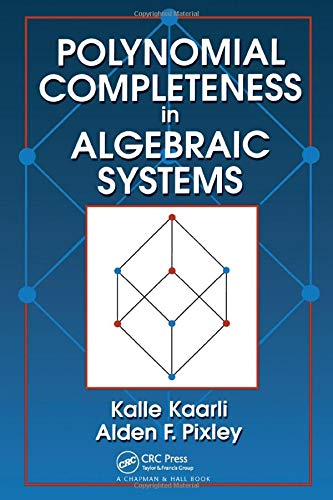 9781584882039: Polynomial Completeness in Algebraic Systems