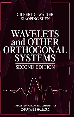 Wavelets and Other Orthogonal Systems, by Walter, 2nd Edition: Walter, Gilbert G./ Shen, Xiaoping