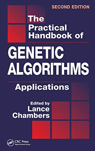 The Practical Handbook of Genetic Algorithms: Applications,