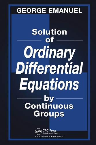 9781584882435: Solution of Ordinary Differential Equations by Continuous Groups