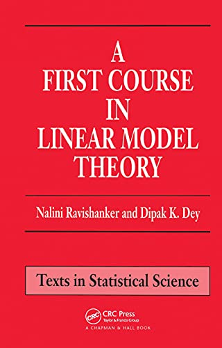 A First Course in Linear Model Theory: RAVISHANKER, NALINI; DEY,