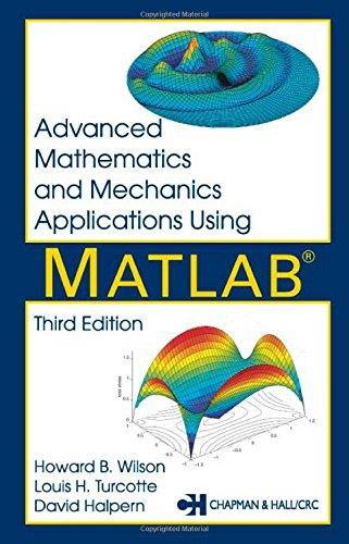 9781584882626: Advanced Mathematics and Mechanics Applications Using MATLAB, Third Edition