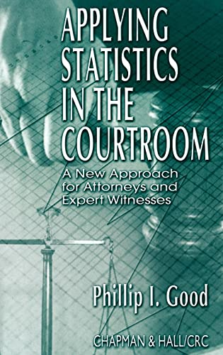 9781584882718: Applying Statistics in the Courtroom: A New Approach for Attorneys and Expert Witnesses