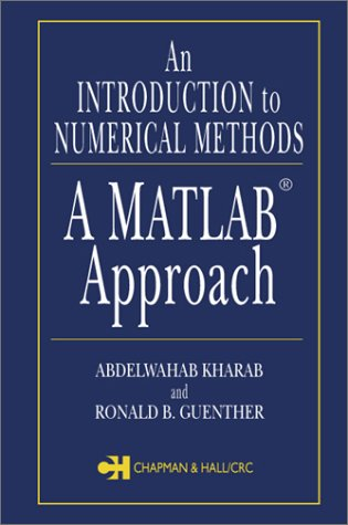 An Introduction to Numerical Methods: A MATLAB: Abelwahab Kharab, Ronald