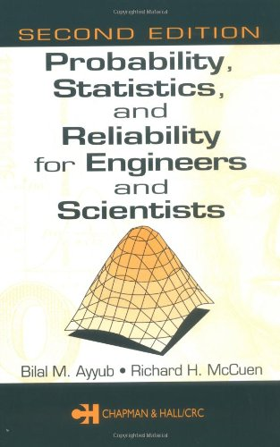 Probability, Statistics, and Reliability for Engineers and: Bilal M. Ayyub,