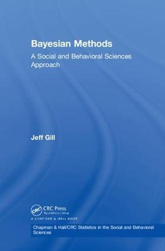 9781584882886: Bayesian Methods: A Social and Behavioral Sciences Approach (Chapman & Hall/CRC Statistics in the Social and Behavioral Sciences)