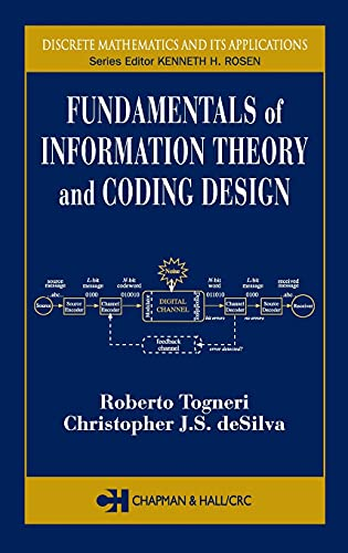 Fundamentals of Information Theory and Coding Design: Roberto Togneri, Christopher