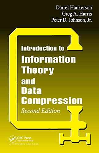 Introduction to Information Theory and Data Compression (Second Edition): Darrel Hankerson,Greg A. ...