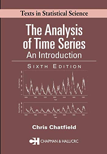 9781584883173: The Analysis of Time Series: An Introduction, Sixth Edition (Chapman & Hall/CRC Texts in Statistical Science)