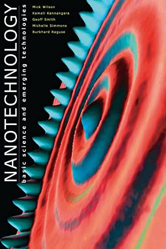 Nanotechnology: Basic Science and Emerging Technologies: Mick Wilson; Kamali Kannangara; Geoff ...