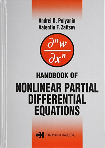 Handbook of Nonlinear Partial Differential Equations: Andrei D. Polyanin;