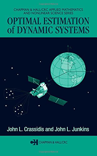 9781584883913: Optimal Estimation of Dynamic Systems (Chapman & Hall/CRC Applied Mathematics & Nonlinear Science)