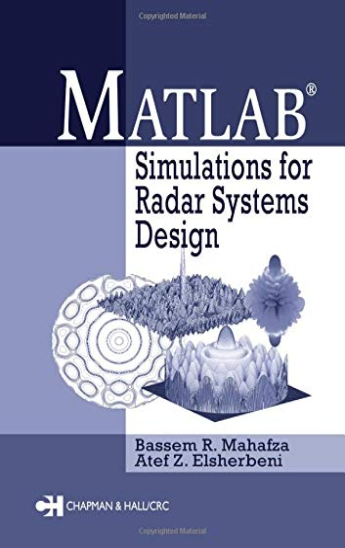 MATLAB Simulations for Radar Systems Design: Bassem R. Mahafza;