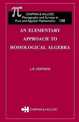 An Elementary Approach to Homological Algebra: Vermani, L R
