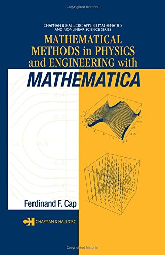 Mathematical Methods in Physics and Engineering with: Ferdinand F. Cap