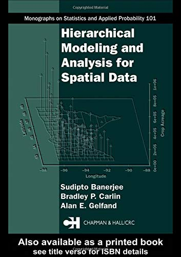 9781584884101: Hierarchical Modeling and Analysis for Spatial Data (Chapman & Hall/CRC Monographs on Statistics & Applied Probability)