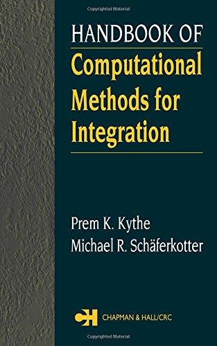 Handbook of Computational Methods for Integration (1584884282) by Prem K. Kythe; Michael R. Schaferkotter