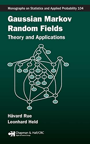 9781584884323: Gaussian Markov Random Fields: Theory and Applications (Chapman & Hall/CRC Monographs on Statistics & Applied Probability)