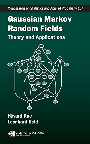 Gaussian Markov Random Fields: Theory and Applications: Held, Leonhard, Rue,