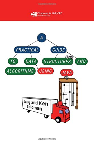 9781584884552: A Practical Guide to Data Structures and Algorithms using Java (Chapman & Hall/CRC Applied Algorithms and Data Structures series)
