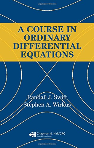 A Course in Ordinary Differential Equations: Stephen A. Wirkus;