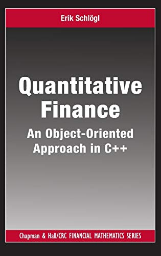 9781584884798: Quantitative Finance: An Object-Oriented Approach in C++ (Chapman & Hall/CRC Financial Mathematics Series)