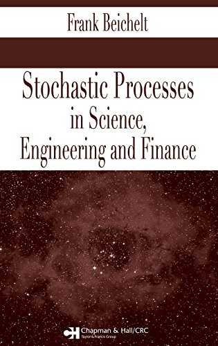 9781584884934: Stochastic Processes in Science, Engineering and Finance