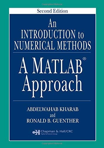 An Introduction to Numerical Methods: A MATLAB: Abdelwahab Kharab, Ronald