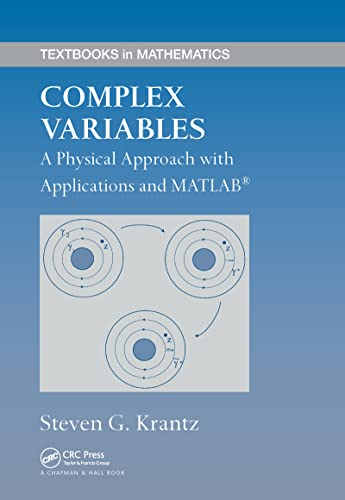 9781584885801: Complex Variables: A Physical Approach with Applications and MATLAB (Textbooks in Mathematics)