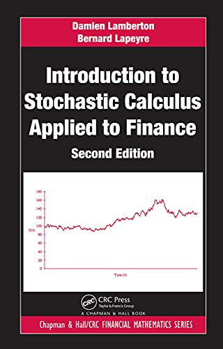 Introduction to Stochastic Calculus Applied to Finance, Second Edition (Chapman and Hall/CRC ...