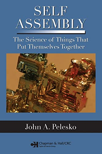 9781584886877: Self Assembly: The Science of Things That Put Themselves Together