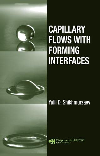 Capillary Flows with Forming Interfaces: Shikhmurzaev, Yulii Damir