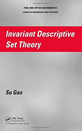 9781584887935: Invariant Descriptive Set Theory (Chapman & Hall/CRC Pure and Applied Mathematics)