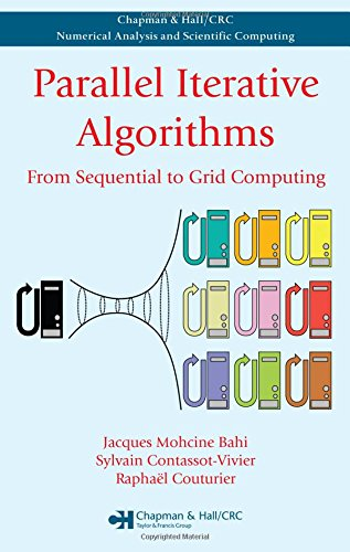 9781584888086: Parallel Iterative Algorithms: From Sequential to Grid Computing (Chapman & Hall/CRC Numerical Analysis and Scientific Computing Series)