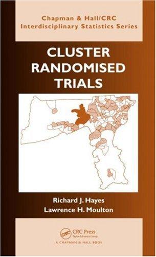 Cluster Randomised Trials (Chapman & Hall/CRC Biostatistics Series): Hayes, Richard J.; ...