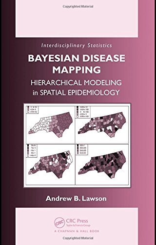 9781584888406: Bayesian Disease Mapping: Hierarchical Modeling in Spatial Epidemiology (Chapman & Hall/CRC Interdisciplinary Statistics)