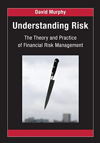 9781584888932: Understanding Risk: The Theory and Practice of Financial Risk Management (Chapman and Hall/CRC Financial Mathematics Series)