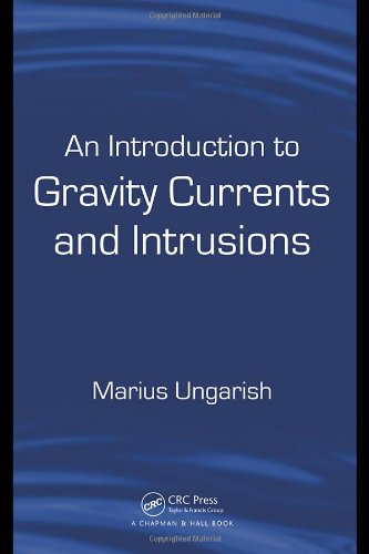 An Introduction to Gravity Currents and Intrusions: Ungarish, Marius