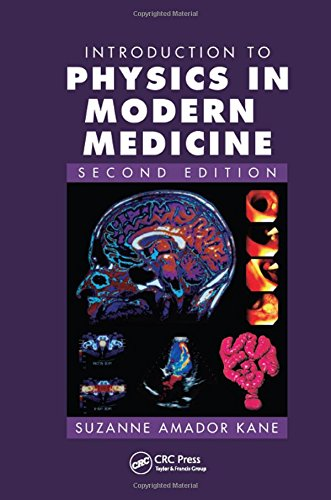 Introduction to Physics in Modern Medicine, Second Edition: Kane, Suzanne Amador