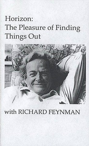 The Pleasure of Finding Things Out: Feynman, Richard