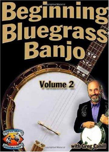 9781584961260: Beginning Bluegrass Banjo, Vol.2 with Greg Cahill [VHS]