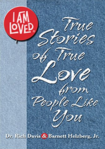 9781584970101: I Am Loved (True Stories of True Love from People Like You)