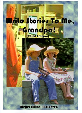 Write Stories to Me, Grandpa!: Moldeven, Meyer