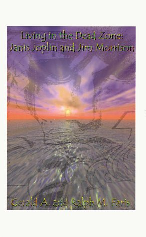 9781585001859: Living in the Dead Zone: Janis Joplin and Jim Morrison
