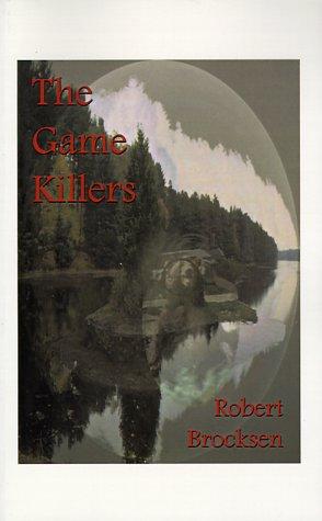 The Game Killers: Brocksen, Robert W.