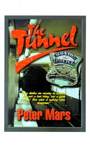 9781585002511: The Tunnel: Drug Dealers Are Missing in Boston. It's Not a Bad Thing, but a Good Thing! but What Is Making Them Disappear