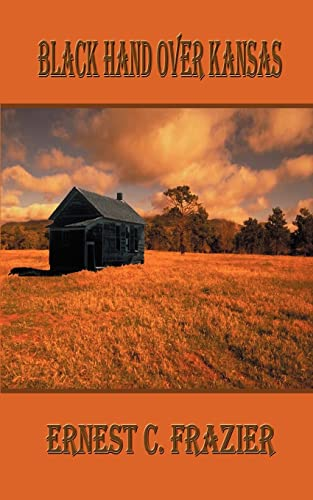 Black Hand over Kansas: Frazier, Ernest C.