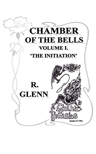 The Initiation (Chamber of the Bells): R. Glenn